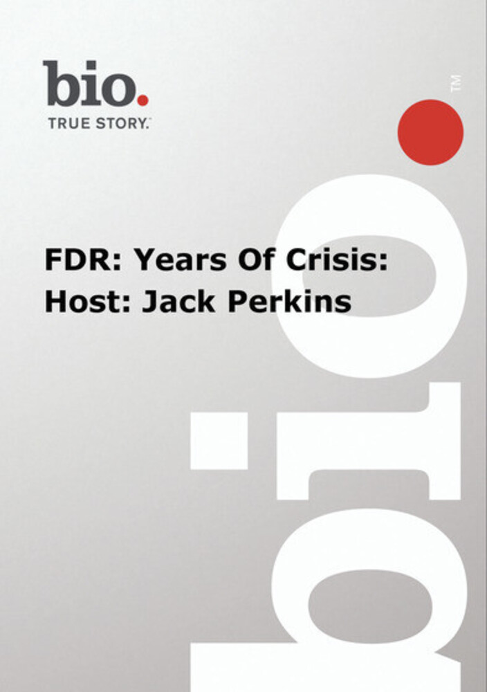 Biography - Fdr: Years of Crisis - Host: Jack - Biography - Fdr: Years Of Crisis - Host: Jack