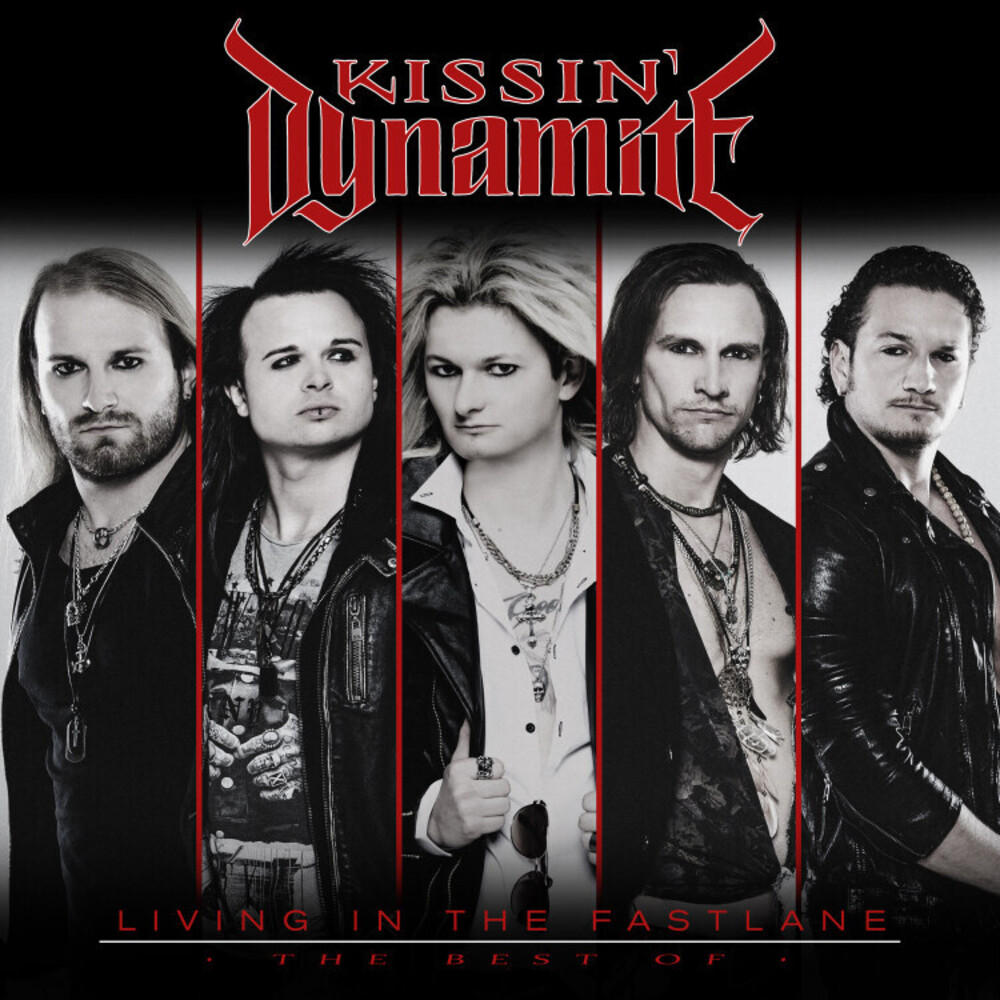 Kissin Dynamite - Living In The Fastlane - The Best Of