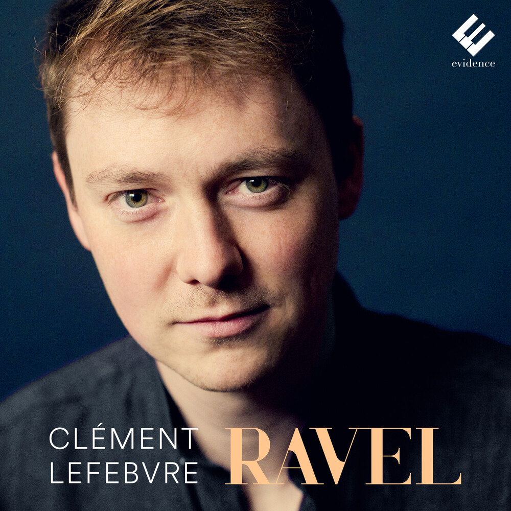 Clement Lefebvre - Ravel: Piano Works