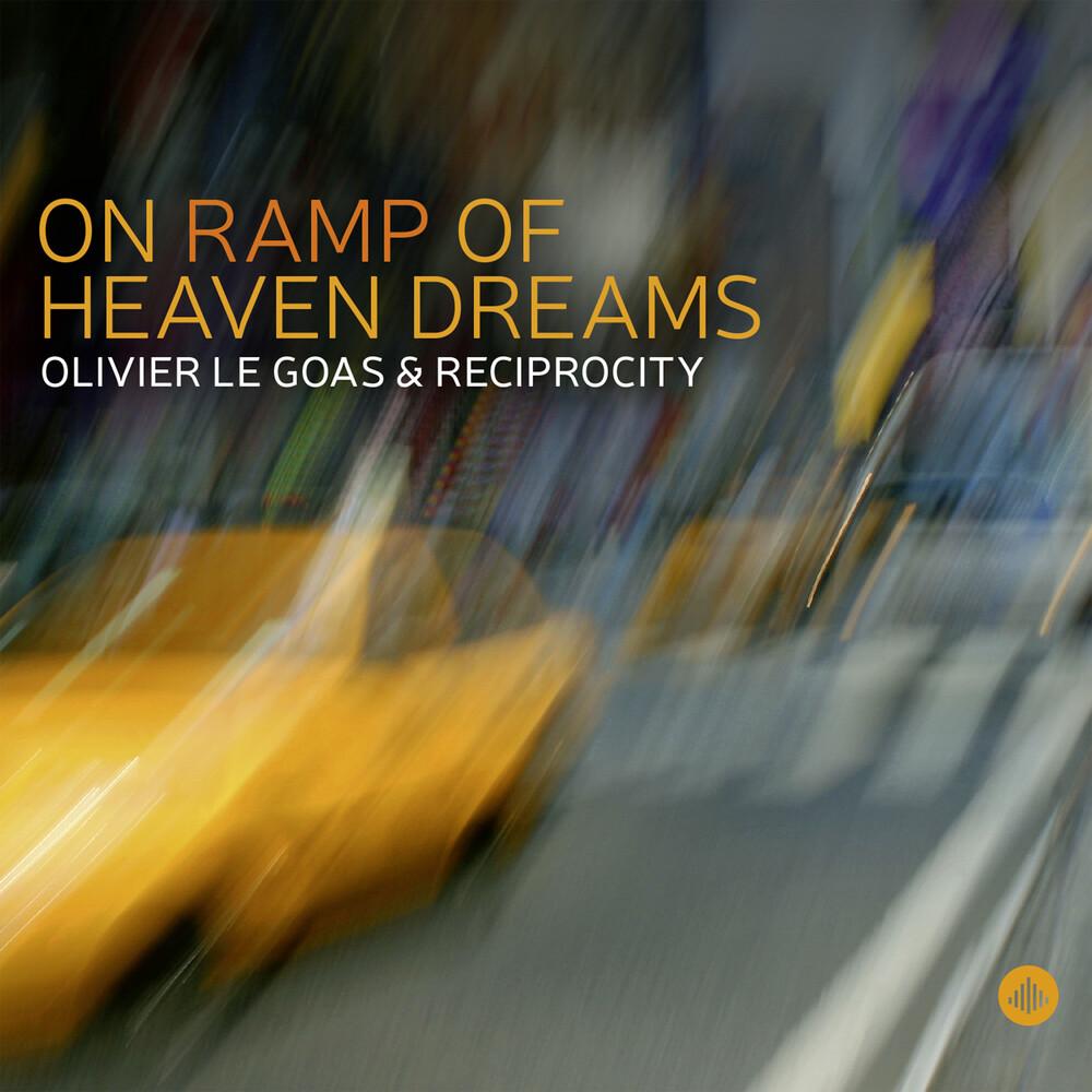 Olivier Le Goas - On Ramp of Heaven Dreams