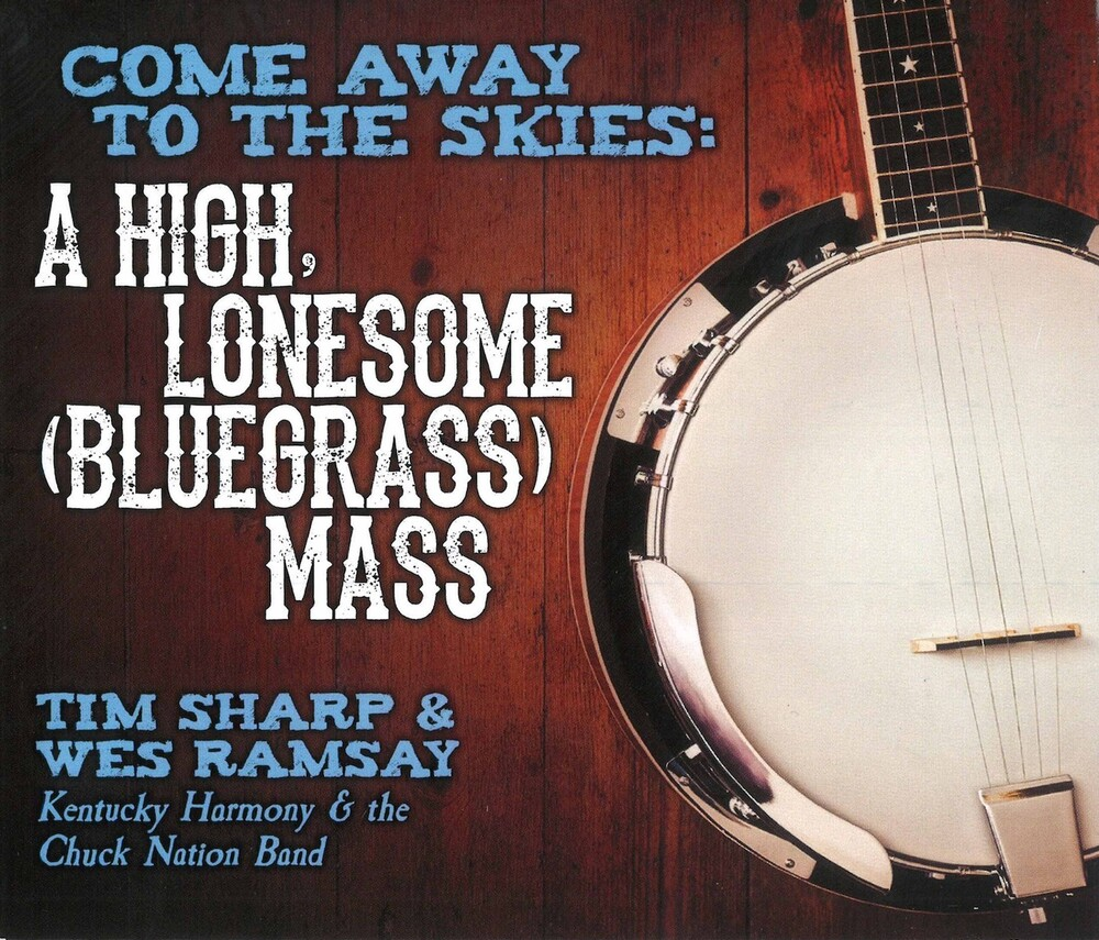 Ramsay / Kentucky Harmony / Chuck Nation Band - Come Away To The Skies