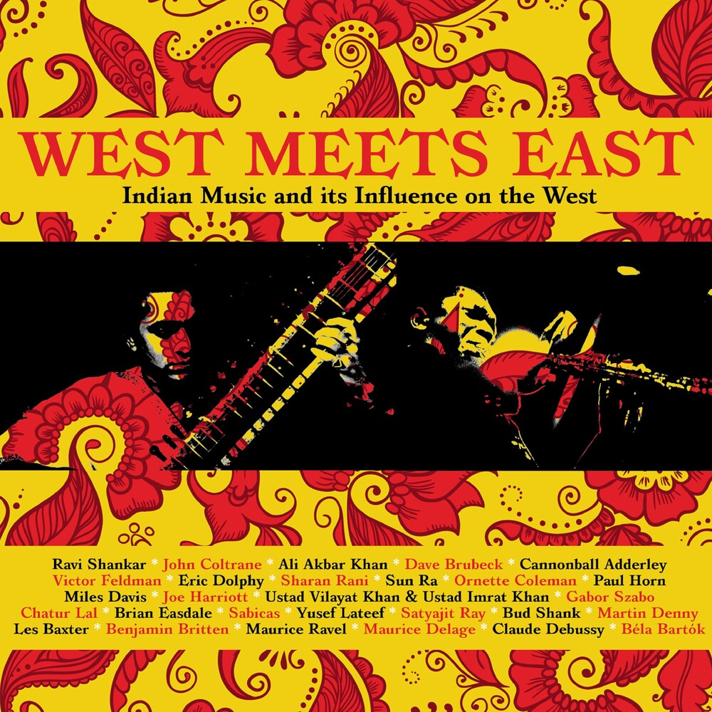 West Meets East Indian Music & Its Influence - West Meets East: Indian Music & Its Influence (Uk)