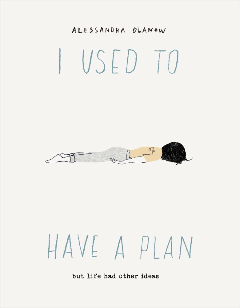 Olanow, Alessandra - I Used to Have a Plan: But Life Had Other Ideas