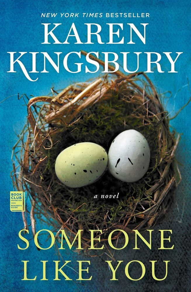 Kingsbury, Karen - Someone Like You: A Novel