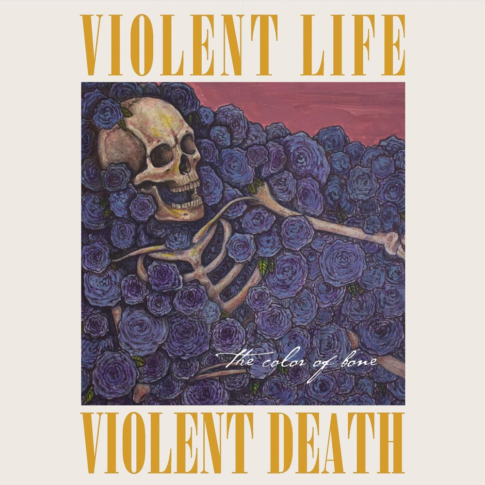 Violent Life Violent Death - The Color of Bone