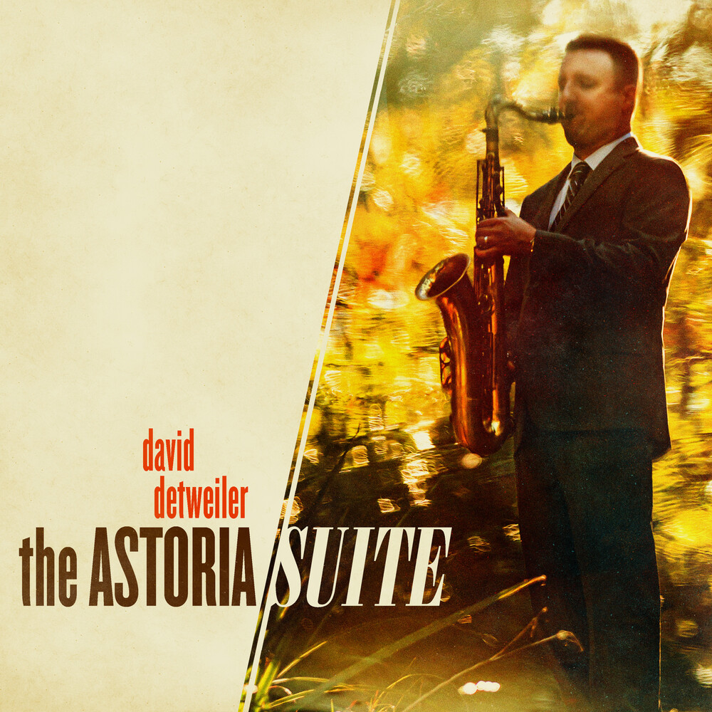 David Detweiler - The Astoria Suite