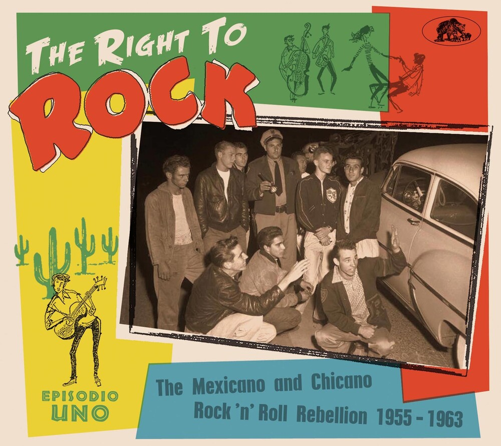 Right To Rock / Various - Right To Rock: The Mexicano And Chicano Rock 'N' Roll Rebellion  1955-1963 (Various Artists)