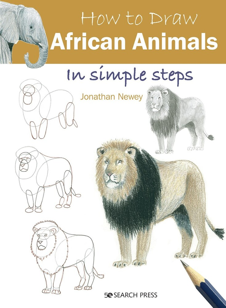 Newey, Jonathan - How to Draw African Animals in simple steps