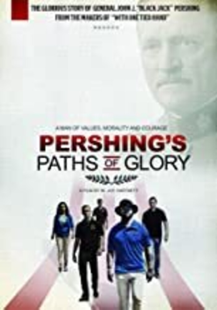 - Pershing's Paths Of Glory