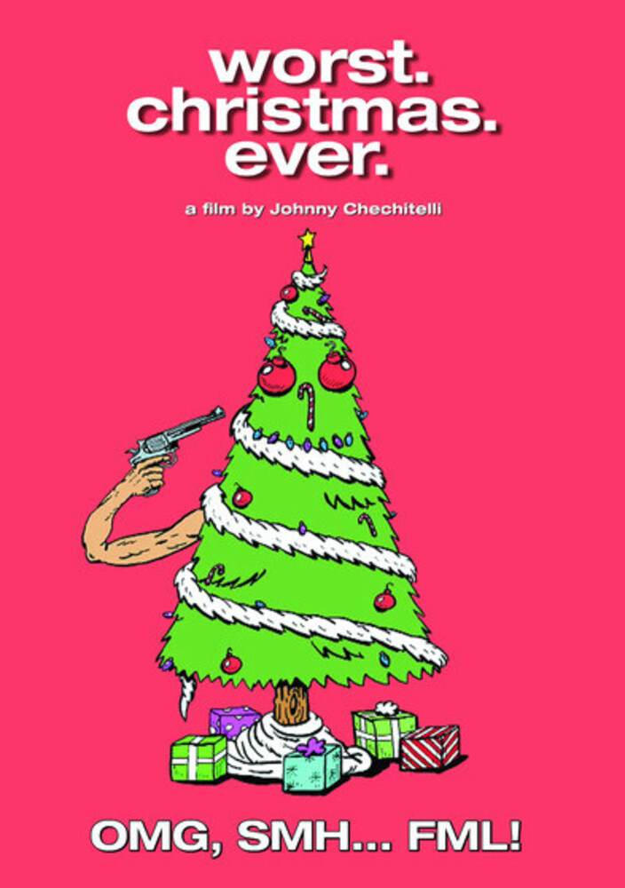 Worst Christmas Ever - Worst. Christmas. Ever.
