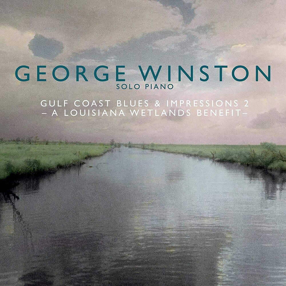 George Winston - Gulf Coast Blues & Impressions 2- A Louisiana