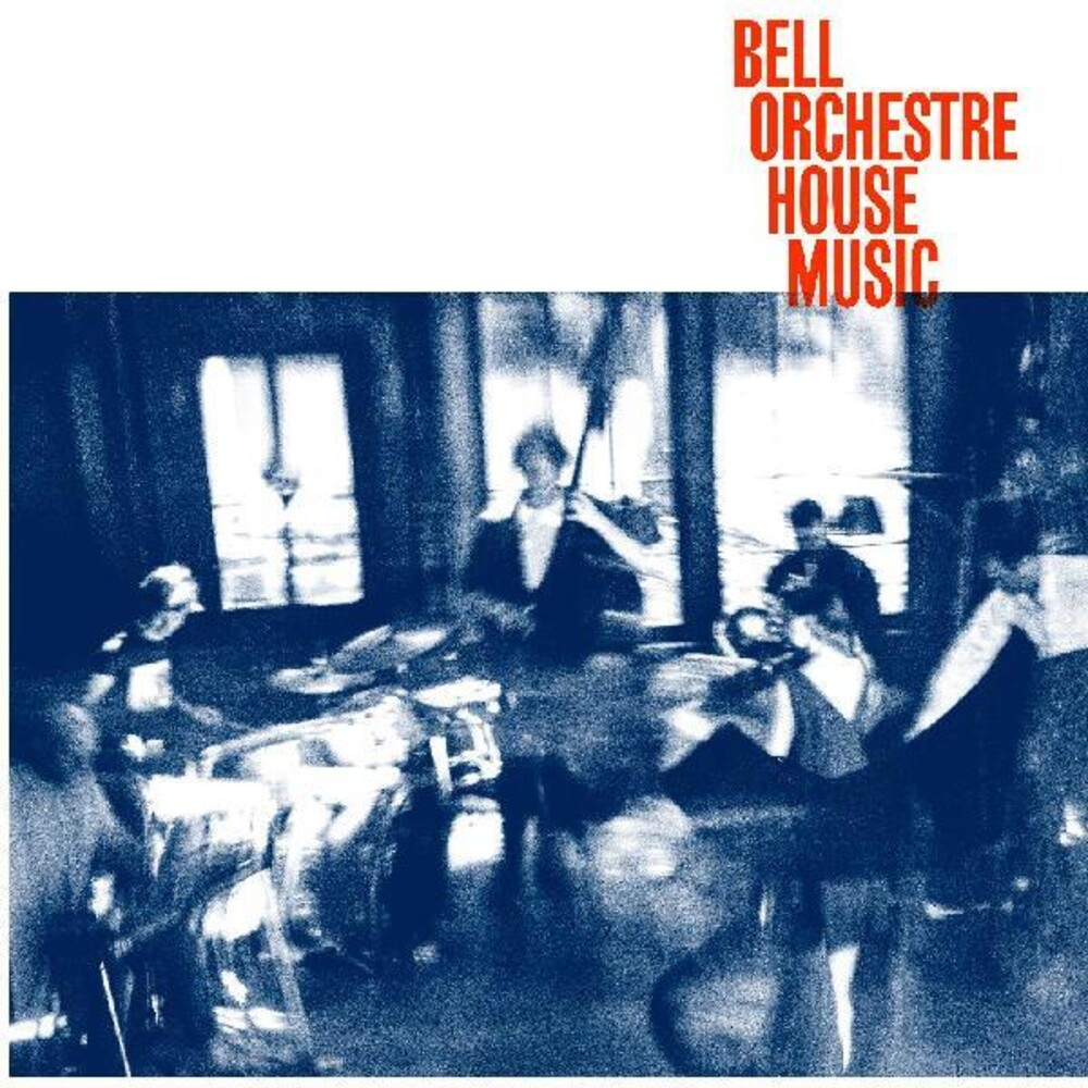 Bell Orchestre - House Music [Download Included]