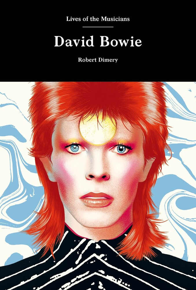 Robert Dimery - David Bowie: Lives of the Musicians