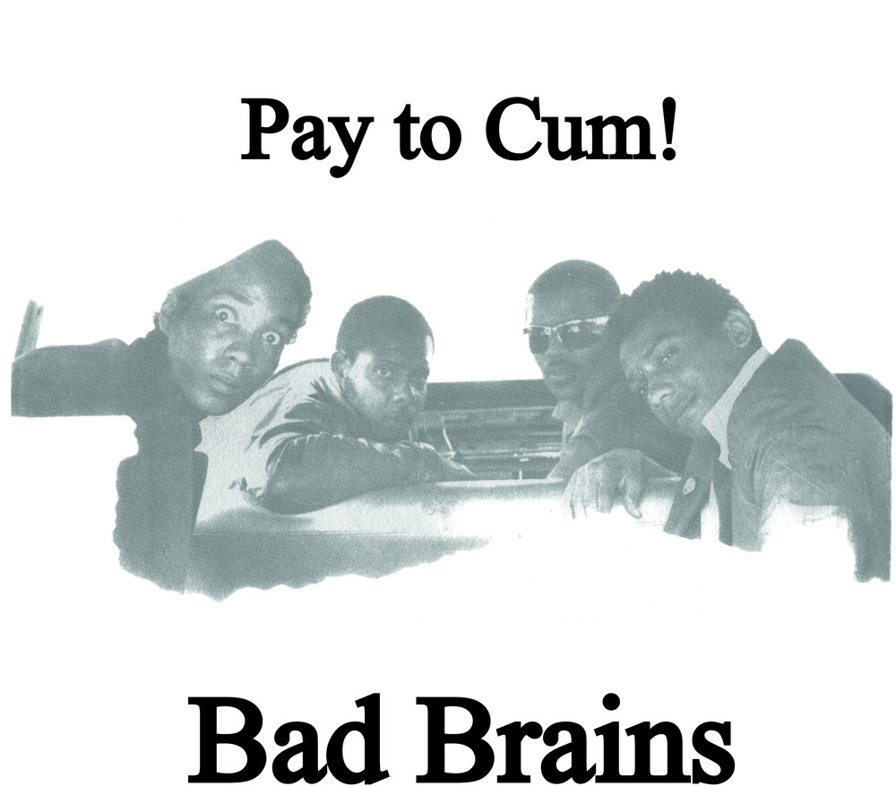 Bad Brains - Pay To Cum! [Indie Exclusive] (Blk) [Colored Vinyl] (Wht) [Indie Exclusive]