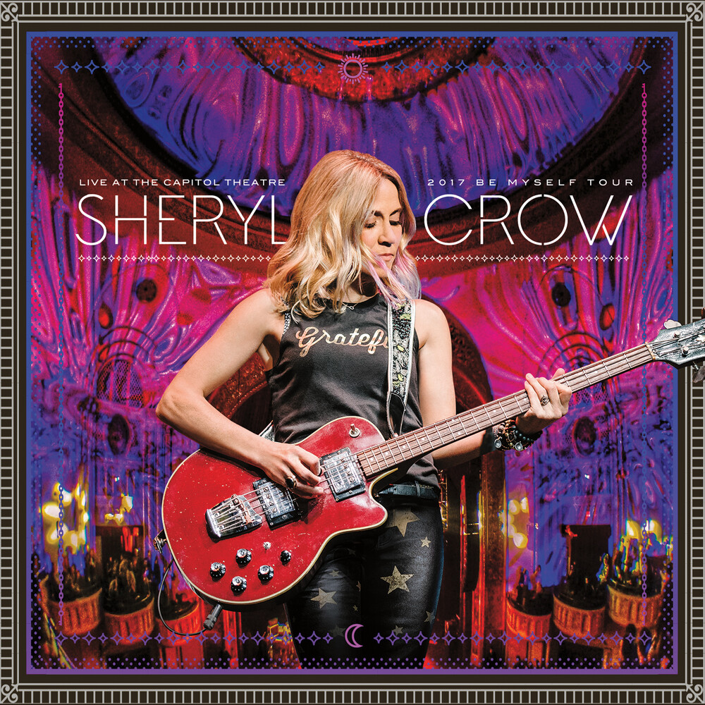 Sheryl Crow - Live At The Capitol Theatre - 2017 Be (Pink) [Limited Edition]