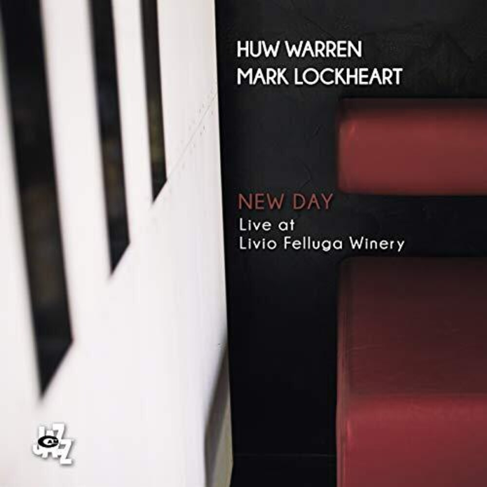 Warren Huw / Lockheart,Mark - New Day: Live At Livio Felluga Winery (Ita)