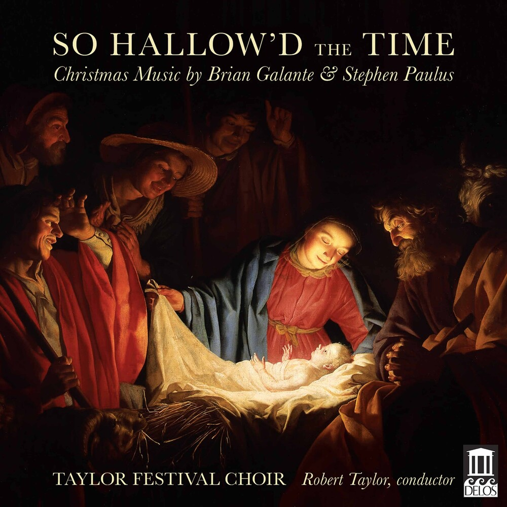 Galante / Taylor Festival Choir - So Hallow'd The Time