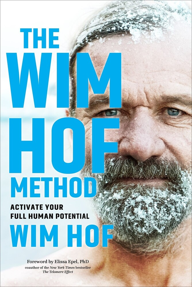 - The Wim Hof Method: Activate Your Full Human Potential