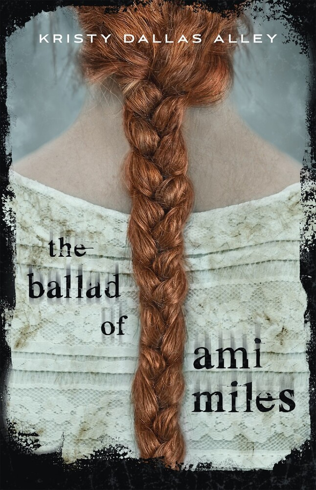 Alley, Kristy Dallas - The Ballad Of Ami Miles