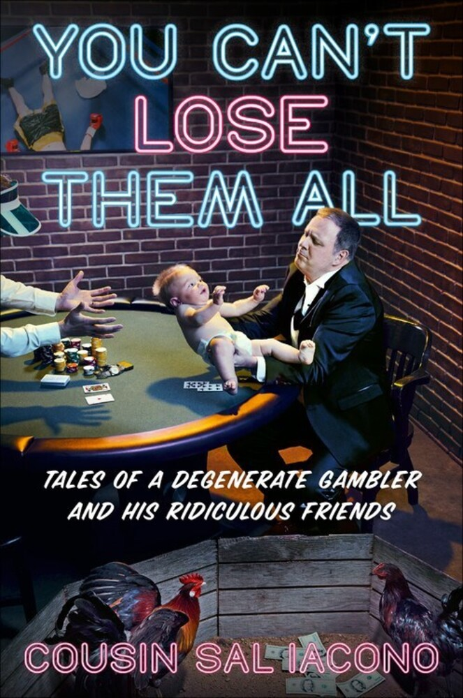 - You Can't Lose Them All: Cousin Sal's Funny-But-True Tales of Sports, Gambling, and Questionable Parenting