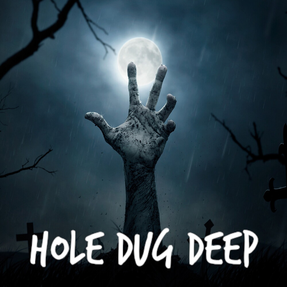 HOLE DUG DEEP - Buried Alive