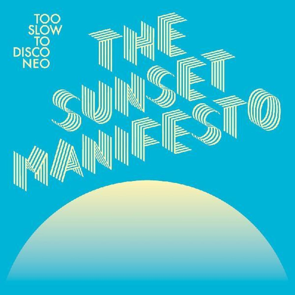 Too Slow To Disco Neo The Sunset Manifesto / Var - Too Slow To Disco Neo: The Sunset Manifesto (Various Artists)