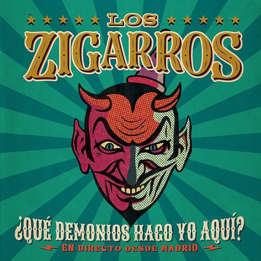Los Zigarros - Que Demonios Hago Yo Aqui? En Directo Desde Madrid