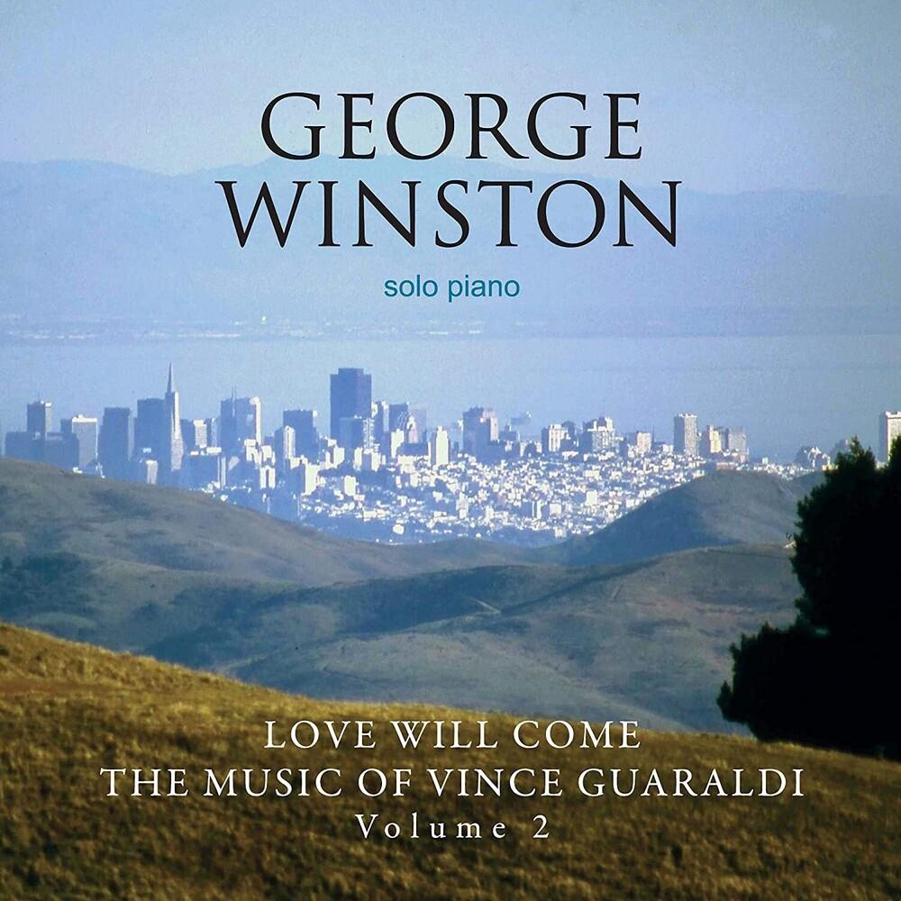 George Winston - Love Will Come: The Music Of Vince Guaraldi: Volume 2 - Deluxe Edition