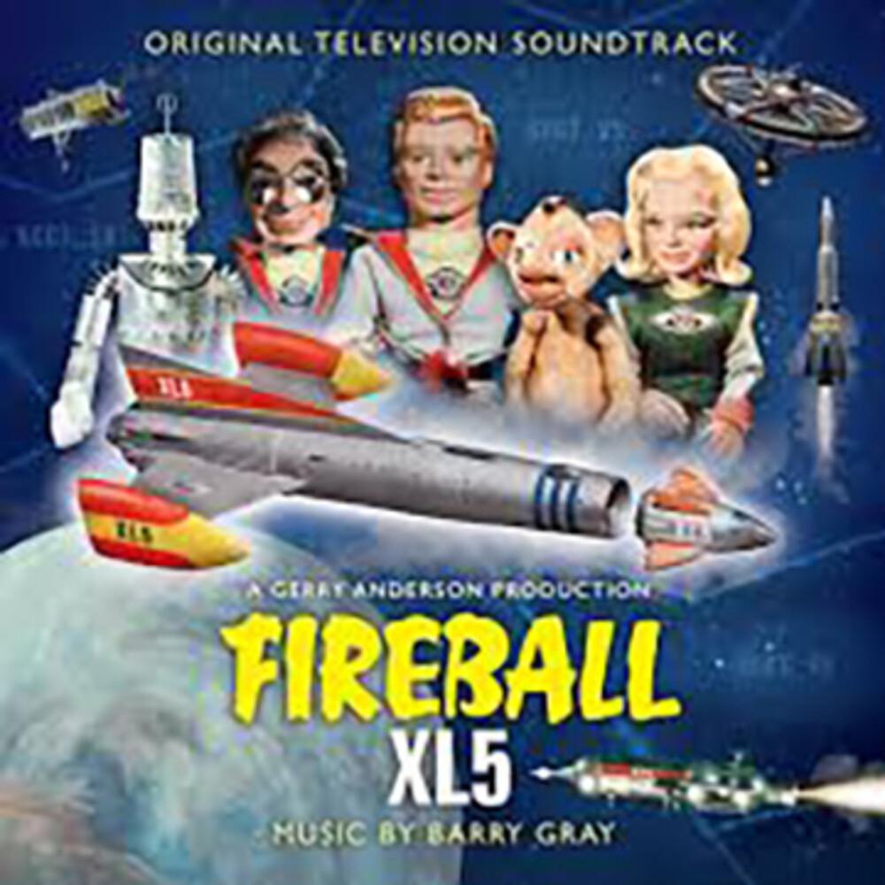Barry Gray  (Aus) - Fireball XL5 (Original Television Soundtrack)