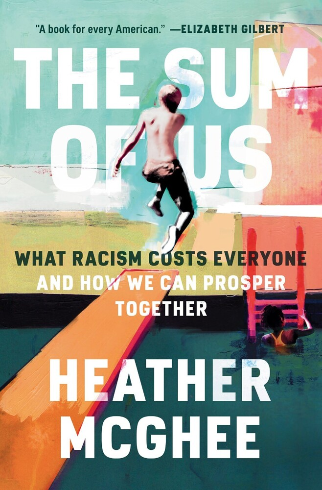 McGhee, Heather - The Sum of Us: What Racism Costs Everyone and How We Can ProsperTogether