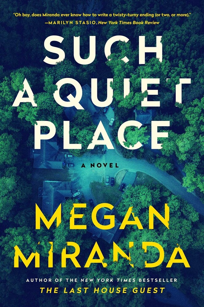 Miranda, Megan - Such a Quiet Place: A Novel