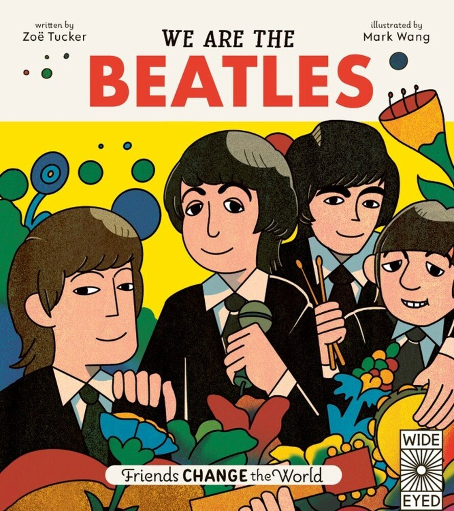 Tucker, Zoe - We Are The Beatles: Friends Change the World
