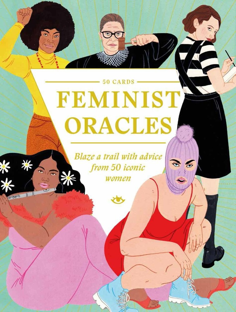 - Feminist Oracles: Blaze a Trail with Advice from 50 Iconic Women