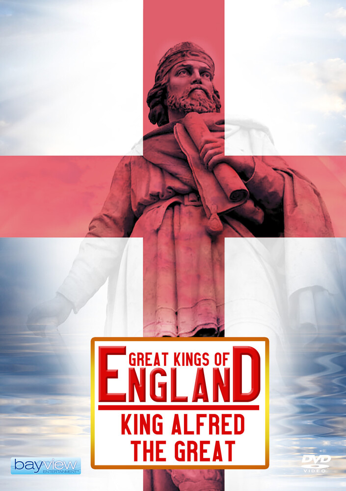 - Great Kings Of England: Alfred The Great
