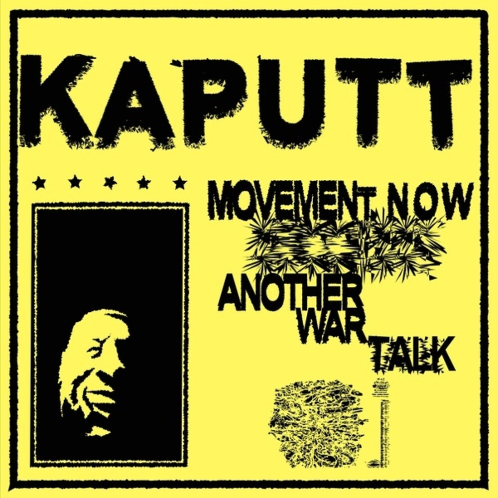 Kaputt - Movement Now / Another War Talk