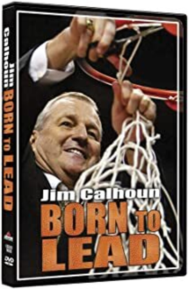 - Jim Calhoun: Born To Lead