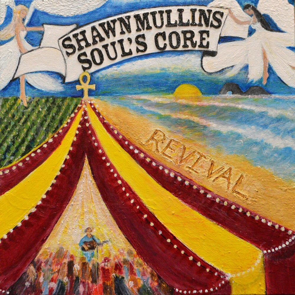 Shawn Mullins - Soul's Core Revival