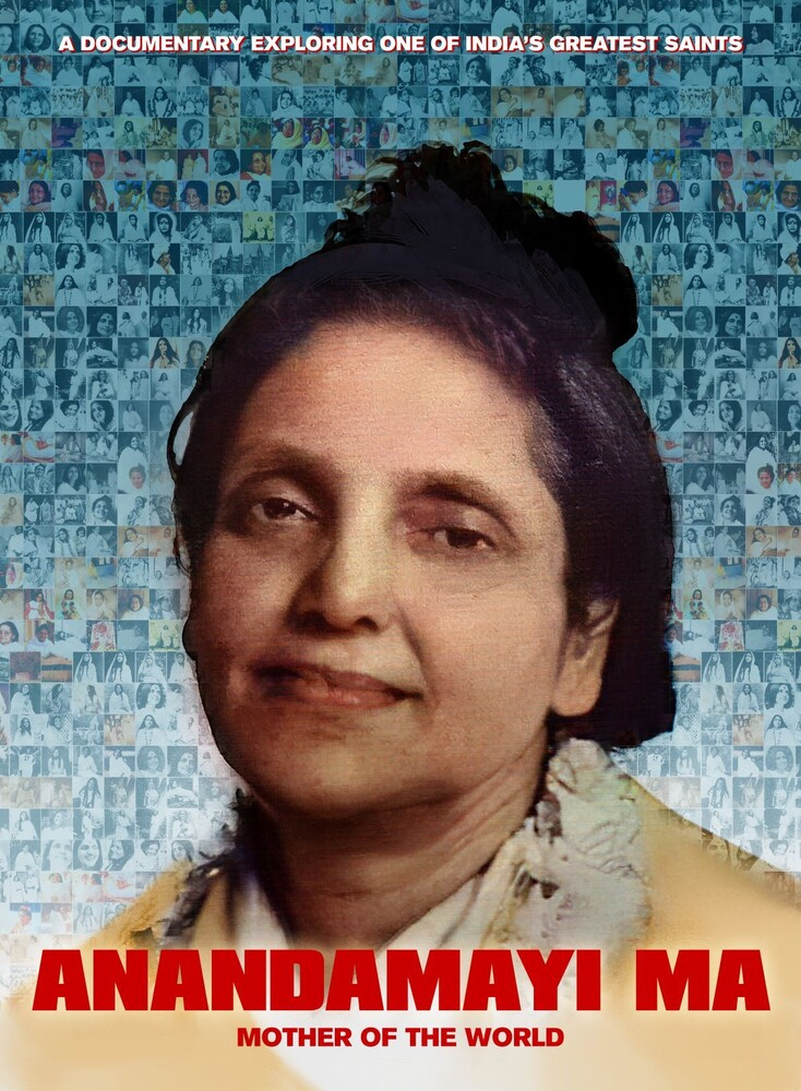 Anandamayi Ma - Anandamayi Ma: Mother Of The World