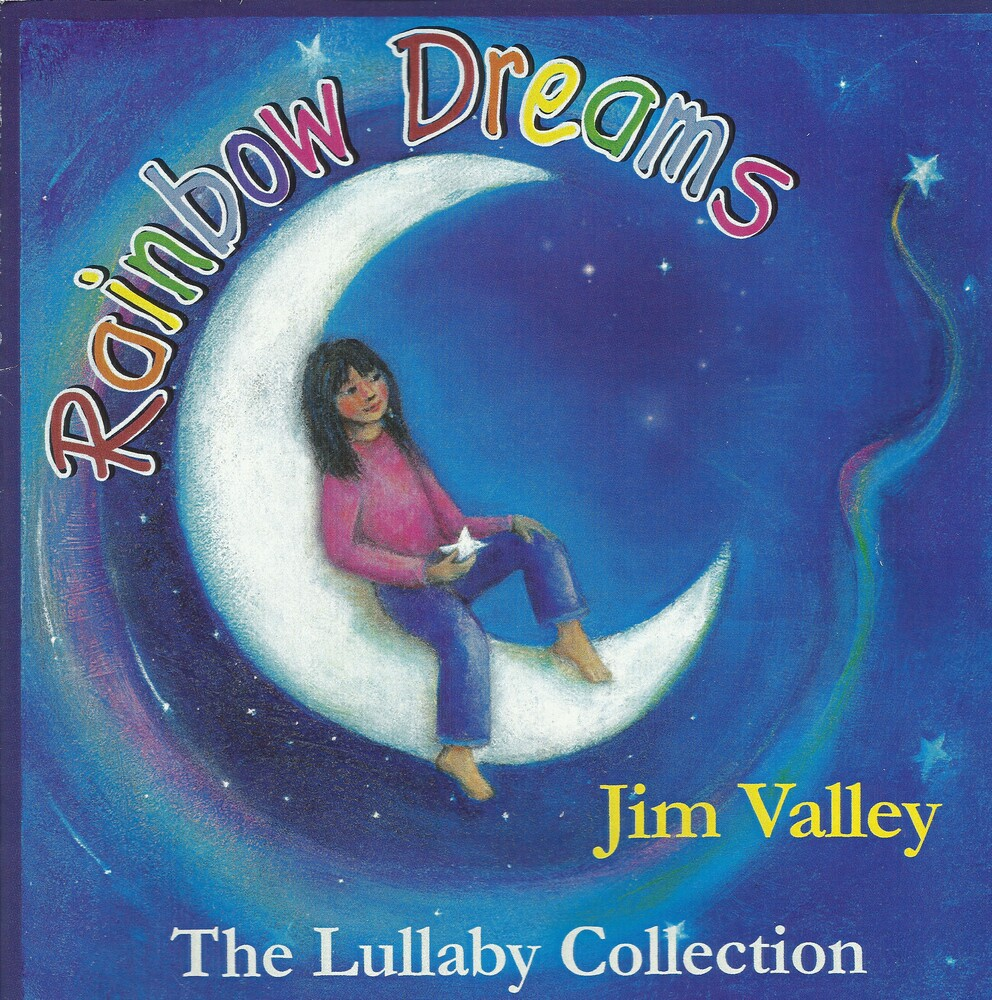 Jim Valley - Rainbow Dreams The Lullaby Collection