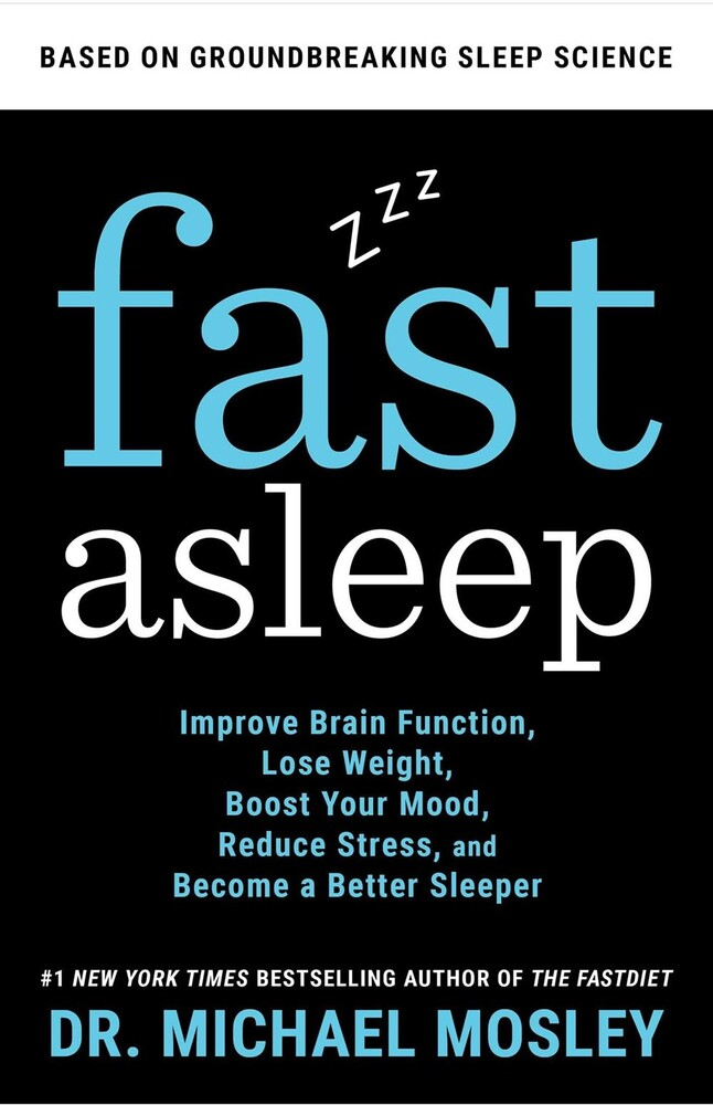 - Fast Asleep: Improve Brain Function, Lose Weight, Boost Your Mood,Reduce Stress, and Become a Better Sleeper