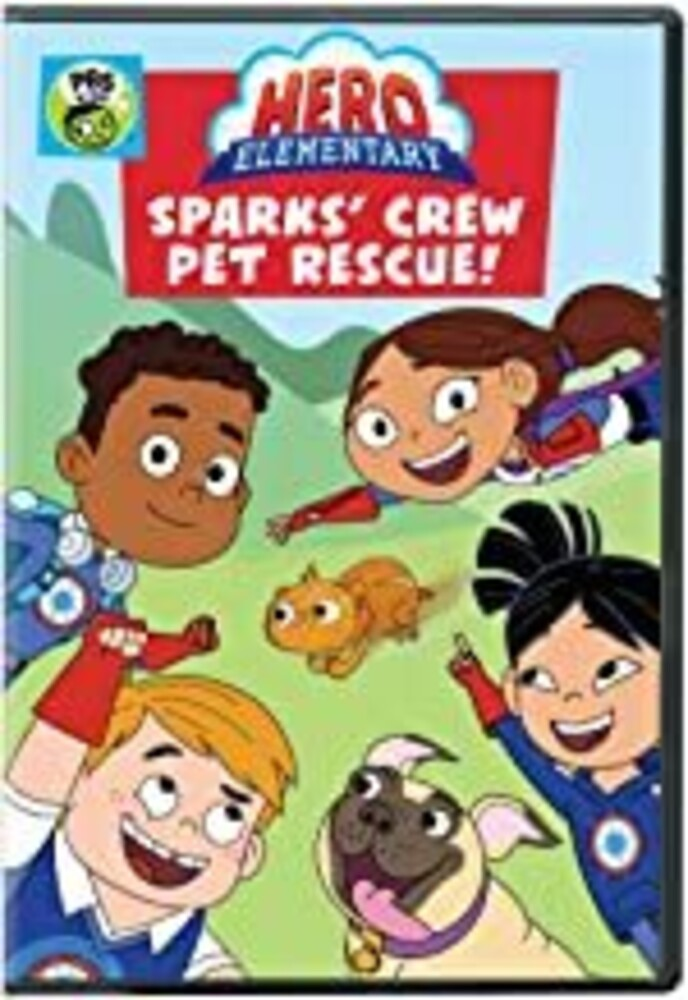 Hero Elementary: Sparks' Crew Pet Rescue - Hero Elementary: Sparks' Crew Pet Rescue!