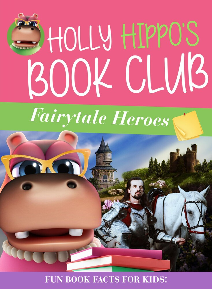 - Holly Hippo's Book Club: Fairytale Heroes