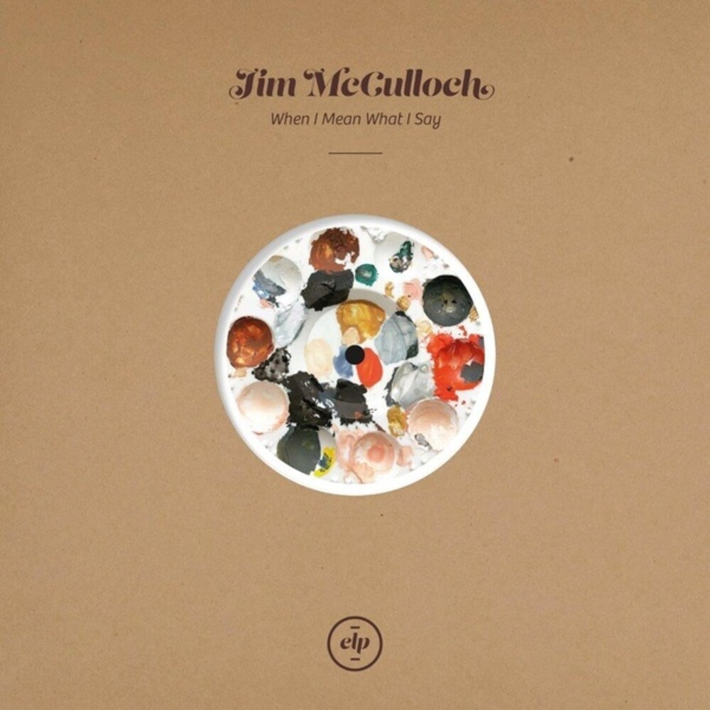 Jim McCulloch - When I Mean What I Say (10in)