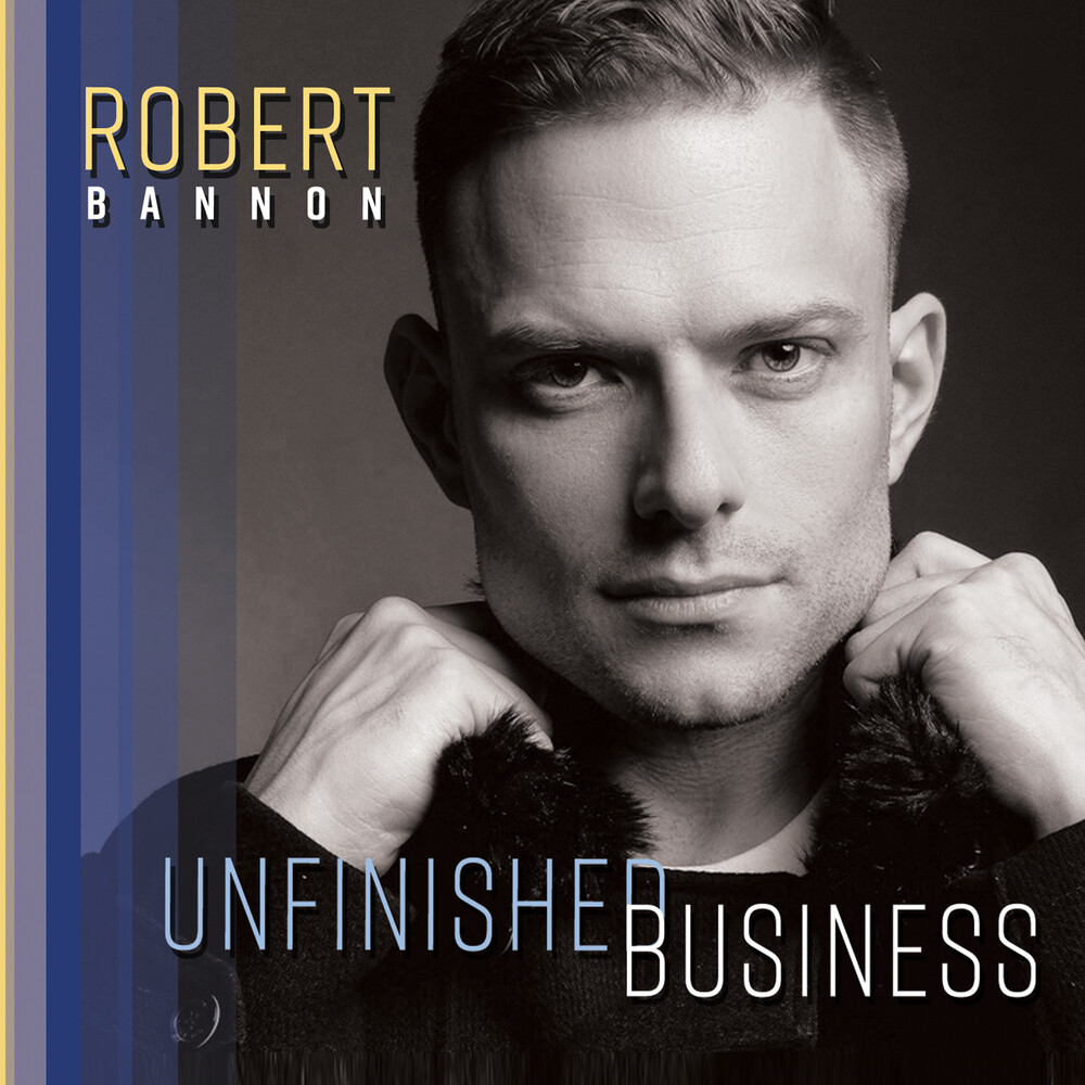 Robert Bannon - Unfinished Business