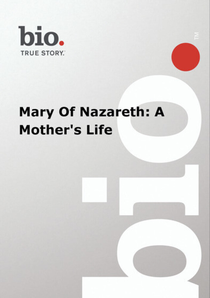 Biography - Mary of Nazareth: A Mother's Life - Biography - Mary Of Nazareth: A Mother's Life
