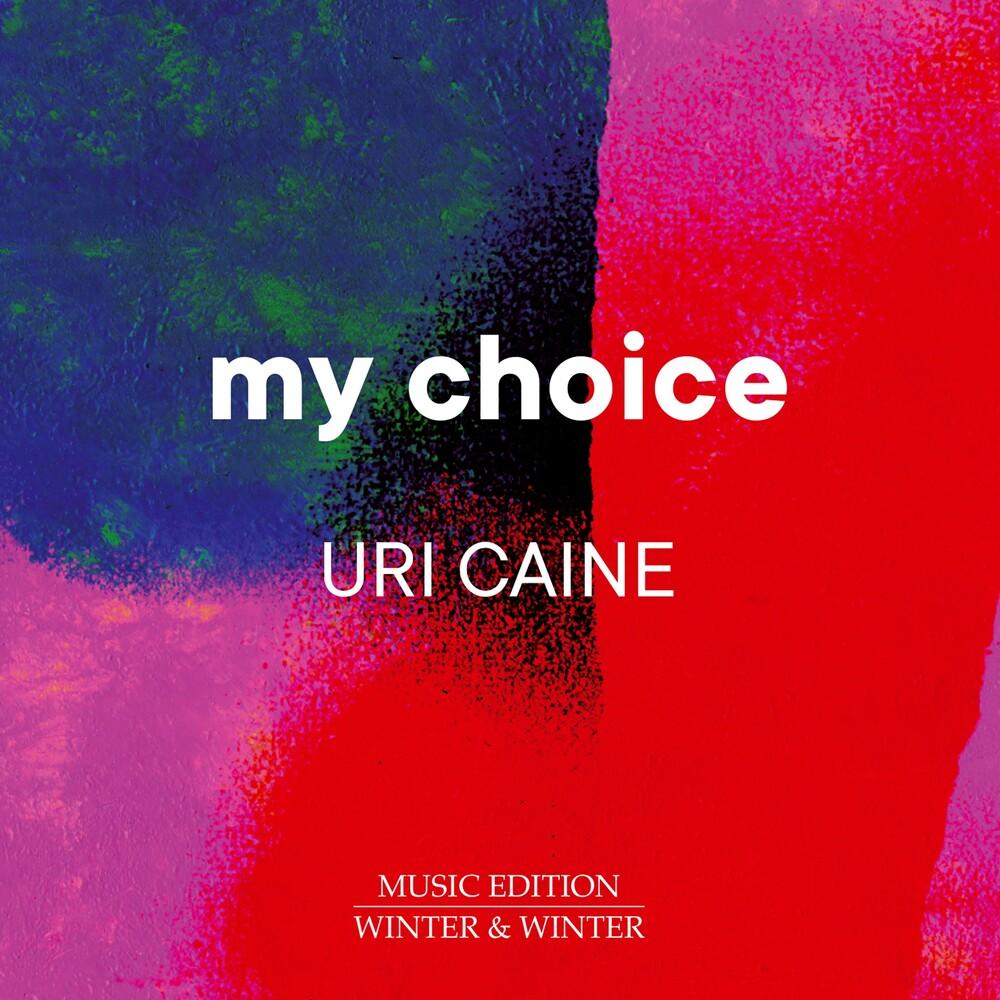 Caine / Uri Caine - My Choice