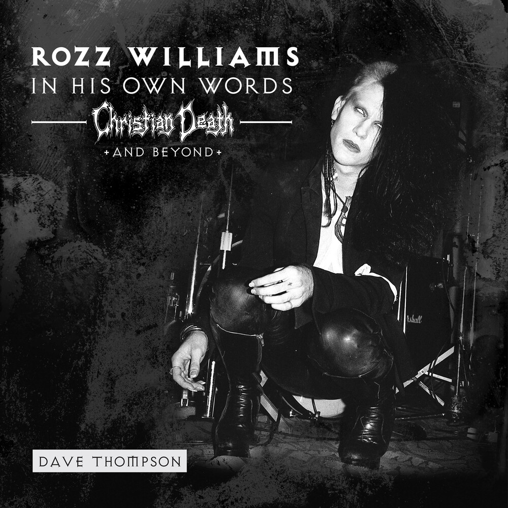 Rozz Williams  / Christian Death / Shadow Project - In His Own Words - Christian Death & Beyond (Clear