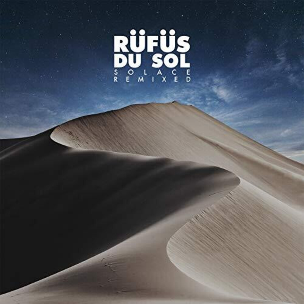 Rufus Du Sol - Solace Remixed