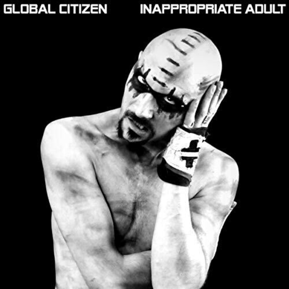 Global Citizen - Inappropriate Adult (Uk)