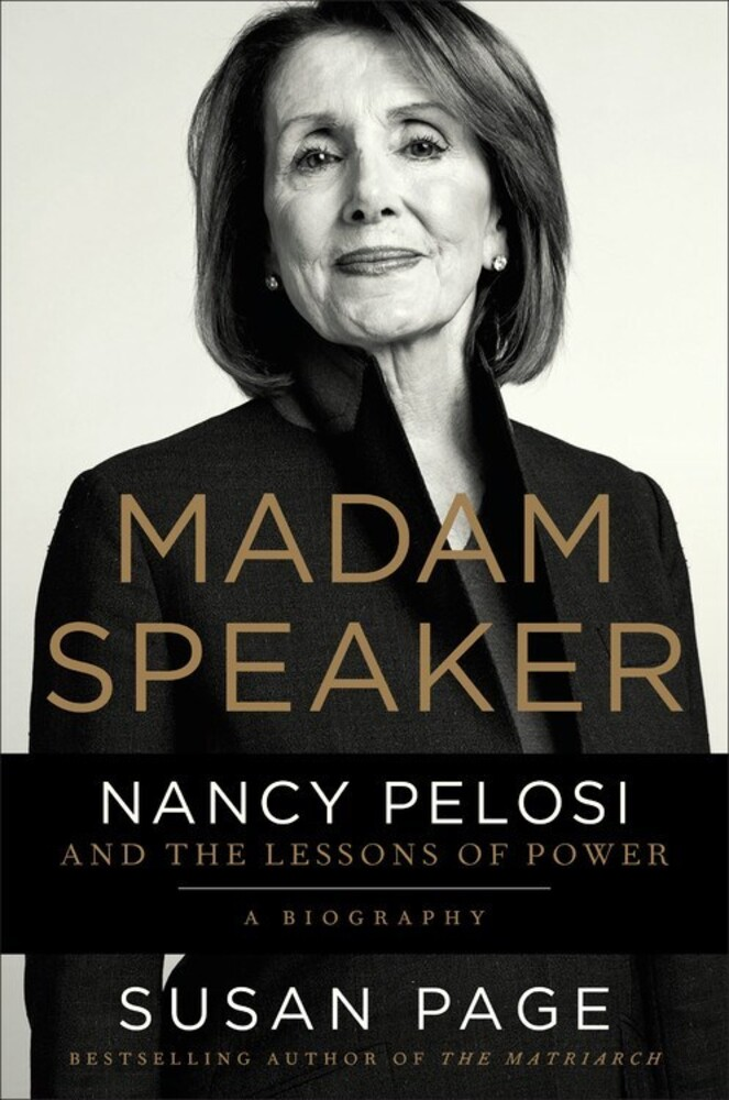 - Madam Speaker: Nancy Pelosi and the Lessons of Power